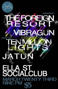 Ten Million Lights at Ella Street Social Club with The Foreign Resort, Vibragun, and Jatun