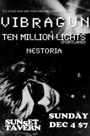Ten Million Lights at Sunset Tavern in Seattle, WA w/ Vibragun, and Nestoria