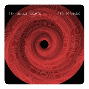 Ten Million Lights - Red Tornado single cover
