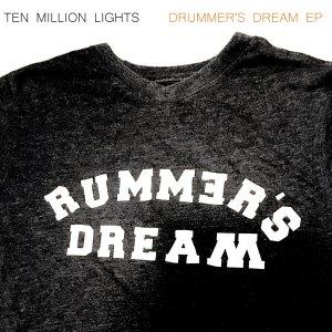Ten Million Lights - Drummer's Dream EP